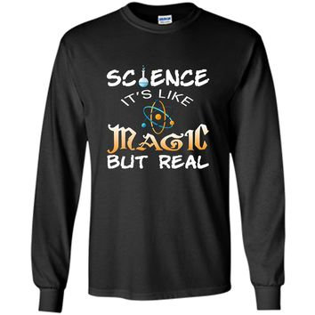 Science It's Like Magic But Real T-Shirt Pun Funny Magical