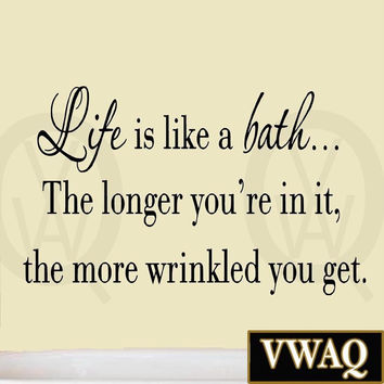 Life is Like a Bath Wall Decal Bathroom Wall Quotes Sayings Vinyl Wall Art Ho...
