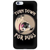 Turn Down for Pugs iPhone Case
