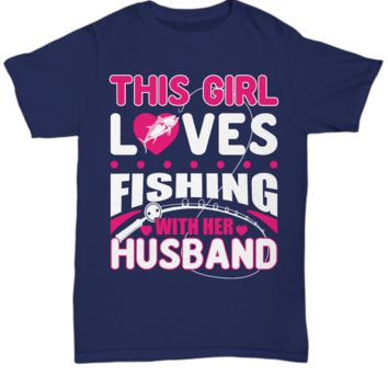 This Girl Loves Fishing with Her Husband Unisex T-Shirt