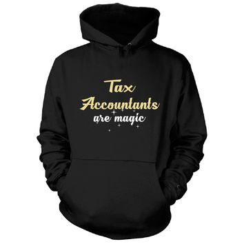 Tax Accountants Are Magic. Awesome Gift - Hoodie