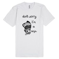 Don't worry I'm a ninja-Unisex White T-Shirt