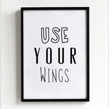 Freedom poster print, quote poster, Typography art, Home decor, Mottos, bird, inspirational, food motto, minimal, Use Your Wings, A3