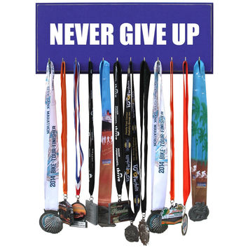Medal Hanger, Display, Holder - NEVER GIVE UP