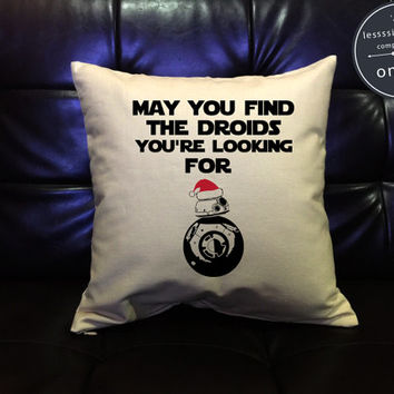 SALE !! Star Wars Christmas Pillow Cover Handmade pillow May you find the droids Throw Pillow cover cotton canvas  Pillow Cover Gift