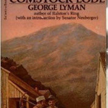 The Saga of the Comstock Lode Mass Market Paperback – 1934 by George Lyman (Author)
