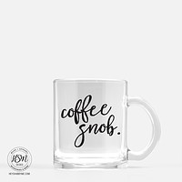 Coffee Snob - Glass - Mug