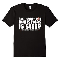All I Want For Christmas Is Sleep Funny T-Shirt