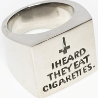 I HEARD THEY EAT CIGARETTES. — Cigarettes  - White Bronze Ring