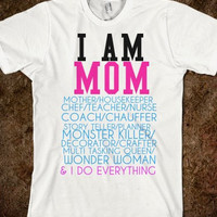 I Am Mom T-Shirt