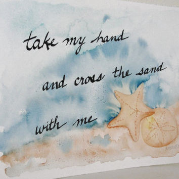 Watercolor Painting, Beach Wedding Calligraphy, Beach Scene, Take My Hand, Romantic Saying, 8 x 10