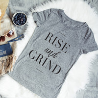 """Rise and Grind"" Graphic Tee"