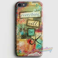 Everything Will Be Ok iPhone 7 Case | casefantasy