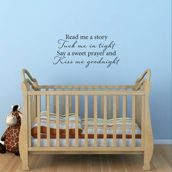Read me a story Tuck me in tight Say a sweet prayer and Kiss me goodnight Decal - Nursery Quote wall decal - Medium