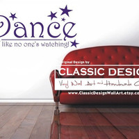 Vinyl Wall Decal - Dance Like No One's Watching quote