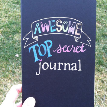 Customized, Handwritten, Large Moleskine Cahier Notebook, Awesome Top Secret Journal