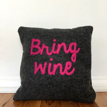Bring Wine Throw Pillow - Funny Throw Pillow - Wine Pillow - Decorative Appliquéd Pillow - Wine Lover - Wine Décor - Funny Décor