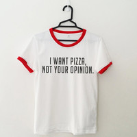 I want pizza T-Shirt womens girls teens unisex grunge tumblr instagram blogger punk hipster gifts merch clothing