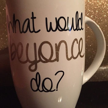 "Decal - ""What would Beyonce Do?"""