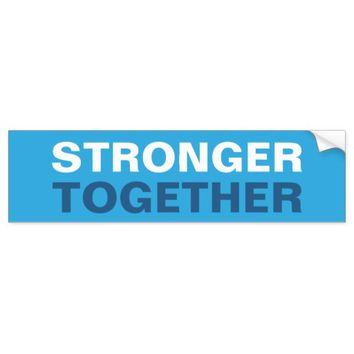 Stronger Together Hillary Clinton Bumper Sticker