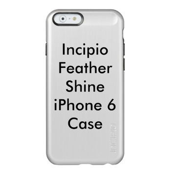 Customized Incipio Feather Shine iPhone 6 Case