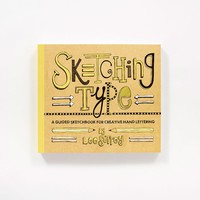 Sketching Type A Guided Sketchbook for Creative Hand Lettering By Lee Suttey