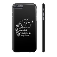 ALWAYS ON MY MIND FOREVER Phone Case