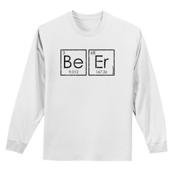 Be Er - Periodic Table of Elements Adult Long Sleeve Shirt by TooLoud