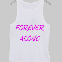 forever alone tanktop