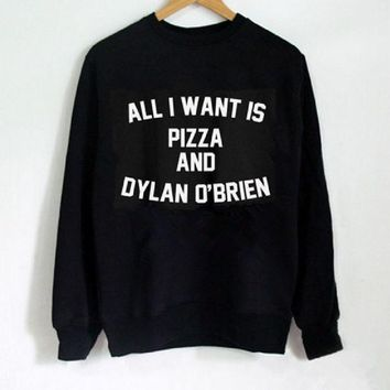 DCCKR2 Hoodie Sweater ALL I Want IS Pizza And Dylan O Brien