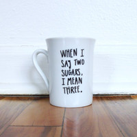 Kate Nash Nicest Things Sugar New Sharpie Quote Lyric Modern Contemporary Art Upcycled Mug Porcelain Ceramic White Cream Unique Gift