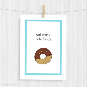 Funny Art Print Cute Donut Illustration Wall Decor Fun Food Pun Handmade Christmas Gifts Gift Ideas For Friend Her Him Kitchen Typography
