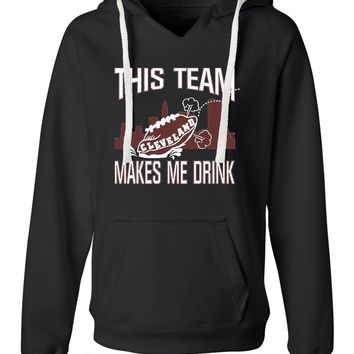 Womens This Team Makes Me Drink Funny Football Cleveland Deluxe Soft Hoodie