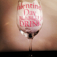 Valentine's Day Blah Blah Blah wine glass