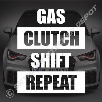 Gas Clutch Shift Repeat Bumper Sticker Vinyl Decal Car Stick Shift Decal Manual Transmission Sticker JDM Decal Dope Fits Honda Acura Vtec