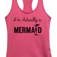 Womens I'm Actually A MERMAID Grapahic Design Fitted Tank Top