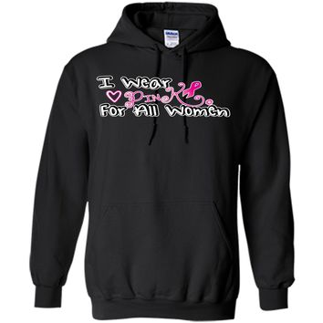 Breast Cancer Support I Wear Pink For All Women T-Shirt