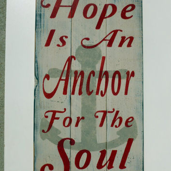 Hope Is An Anchor For The Soul Pallet Sign Rustic Sign Shabby Chic Vintage Handmade Handpainted Nautical Anchor Christian Wallhanging