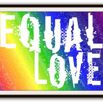 Rainbow Gay Rights Gay Pride Equal Love Typography Poster