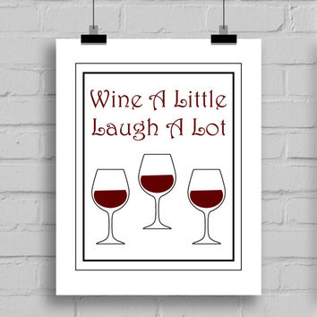 Wine A Little Laugh A Lot Printable Home Decorations, PDF/JPG, (8x10 Inches)