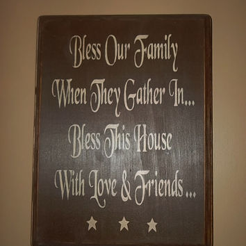 Bless Our Family When They Gather In, Bless This House Primitive Sign, Rustic Country Home Decor, Friends Sign, Family Sign, Gift Idea