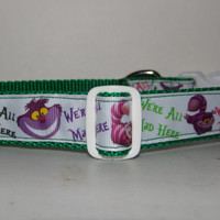 Dog Collar * We're All Mad Here * Inspired by  Alice in Wonderland Cheshire cat *Adjustable Buckle Dog Collar OR Martingale Collar