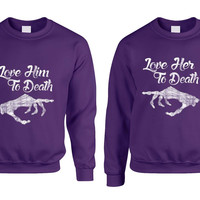 Love her Love him to death Couple sweaters Valentines day