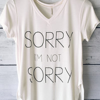Sorry I'm Not Sorry V-Neck Shirt