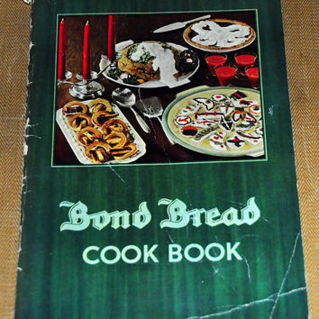 Bond Bread Vintage Advertising Recipe Booklet. The Bond Book of Recipes by General Baking Company, 1935. Canapes, Sandwiches, Muffins, Pies.