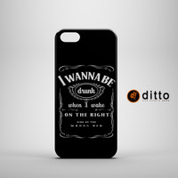 I WANT TO BE DRUNK Design Custom Case by ditto! for iPhone 6 6 Plus iPhone 5 5s 5c iPhone 4 4s Samsung Galaxy s3 s4 & s5 and Note 2 3