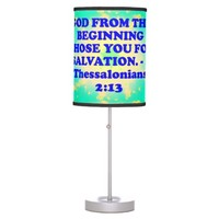 Bible verse from 2 Thessalonians 2:13. Table Lamp