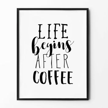 Coffee Print, Typography Wall Art, Scandinavian Poster, Home Wall Decor, Coffee Wall Art, Life Begins After Coffee