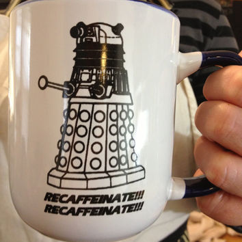 Dalek Doctor Who mug Time Lords will enjoy REcaffeinating with their shape shifting elixir. Dr Who fanart for your Eye of Harmony. Carry On.