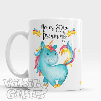 Never Stop Dreaming Amazing ceramic mug with cute unicorn Inspirational coffee mug tea cup milk or hot chocolate mug Unique gift idea